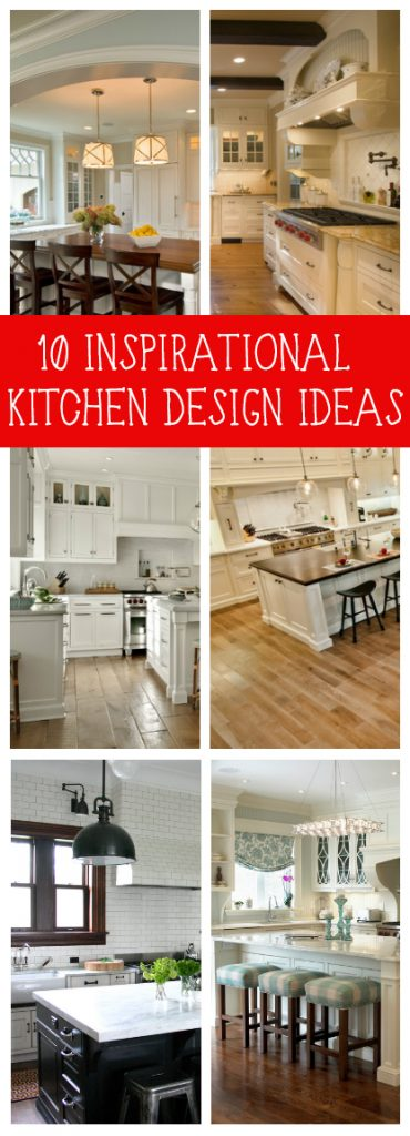 10 INSPIRATIONAL KITCHEN DESIGN IDEAS