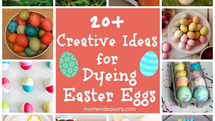 20 Ideas for Dyeing Easter Eggs